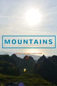 Mountains | Hey, Miss Adventures!