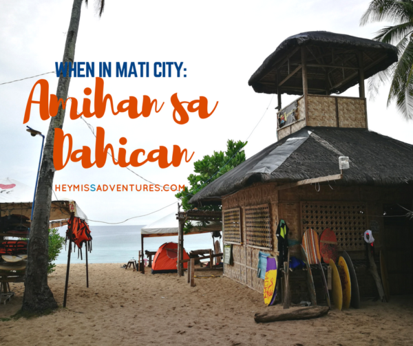 When in Mati City: Living the Island Life at Amihan sa Dahican | Hey, Miss Adventures!