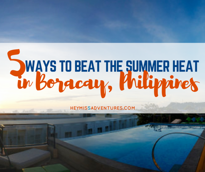 5 Ways to Beat the Summer Heat in Boracay | Hey, Miss Adventures!
