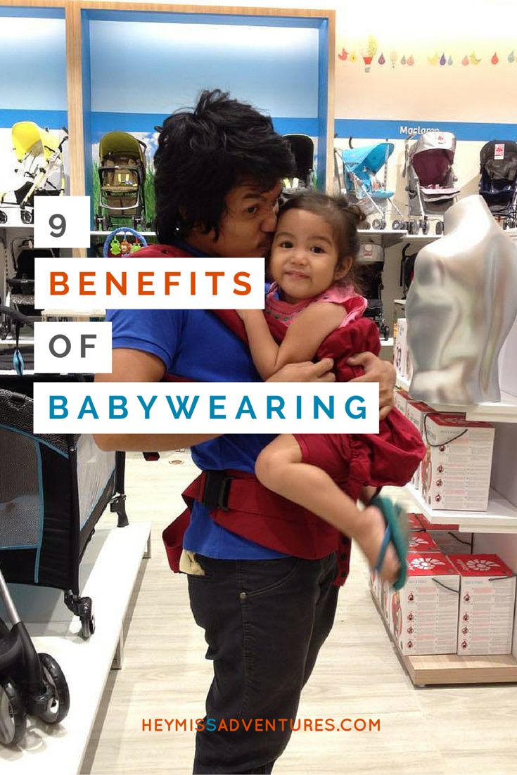 9 Benefits of Baby Wearing | Hey, Miss Adventures!