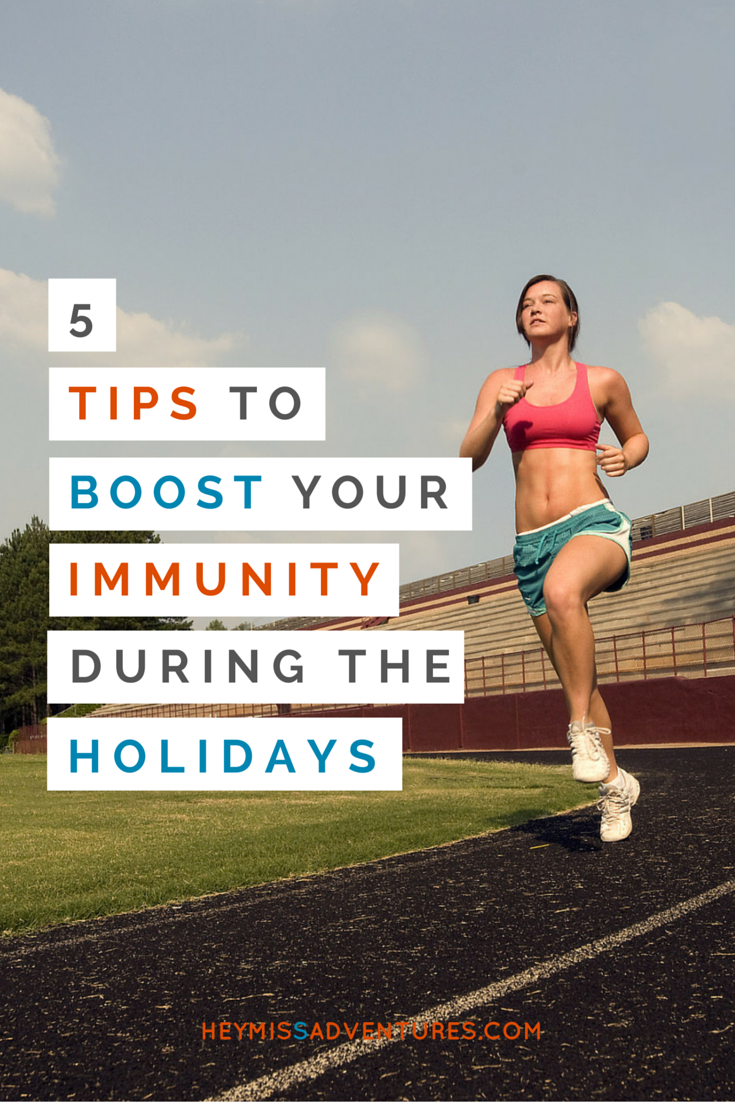 5 Tips to Boost Your Immunity during the Holidays | Hey, Miss Adventures!