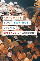Automate Your Savings: Open a BPI Save-Up Account   Hey, Miss Adventures!