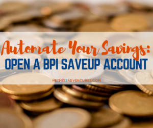 Automate Your Savings: Open a BPI Save-Up Account