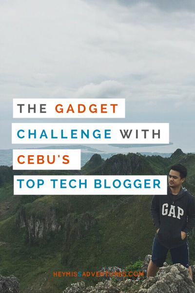 The Gadget Challenge with Cebu's Top Tech Blogger   Hey, Miss Adventures!