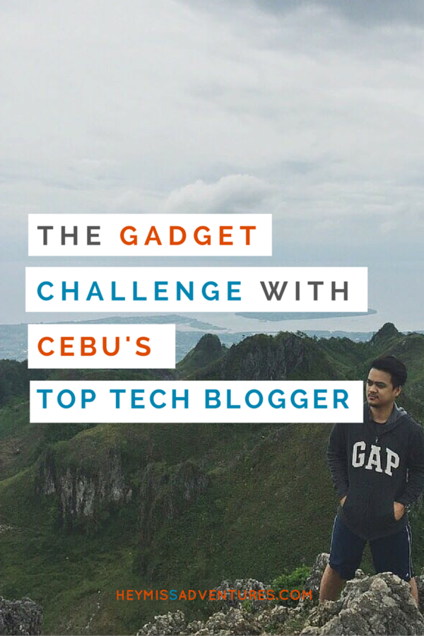 The Gadget Challenge with Cebu's Top Tech Blogger | Hey, Miss Adventures!