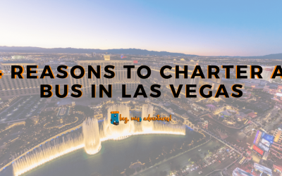 4 Reasons to Charter a Bus in Las Vegas
