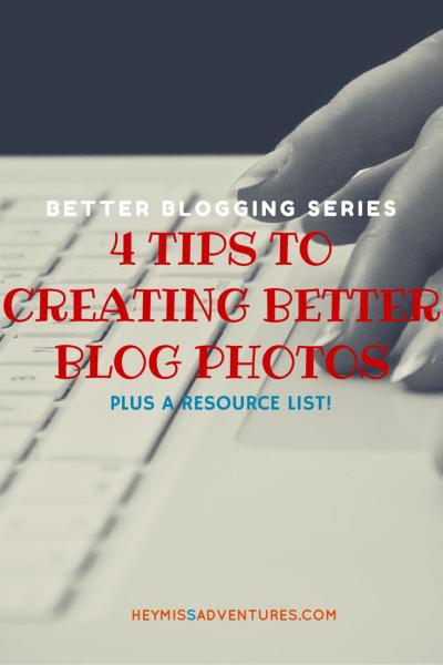 4 Tips to Creating Better Blog Photos || heymissadventures.com