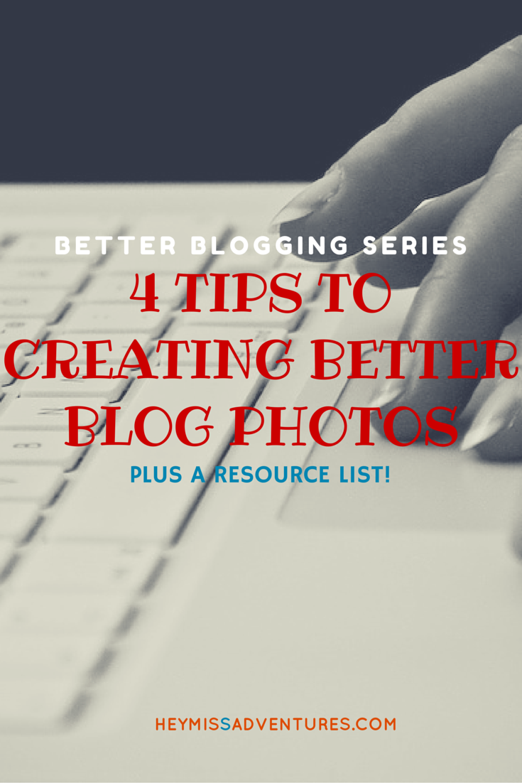 4 Tips to Creating Better Blog Photos