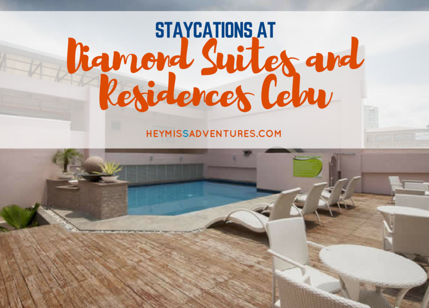 Staycations at Diamond Suites and Residences Cebu