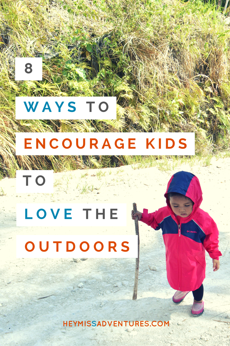 8 Simple Ways to Encourage Your Kids to Love the Outdoors | Hey, Miss Adventures!