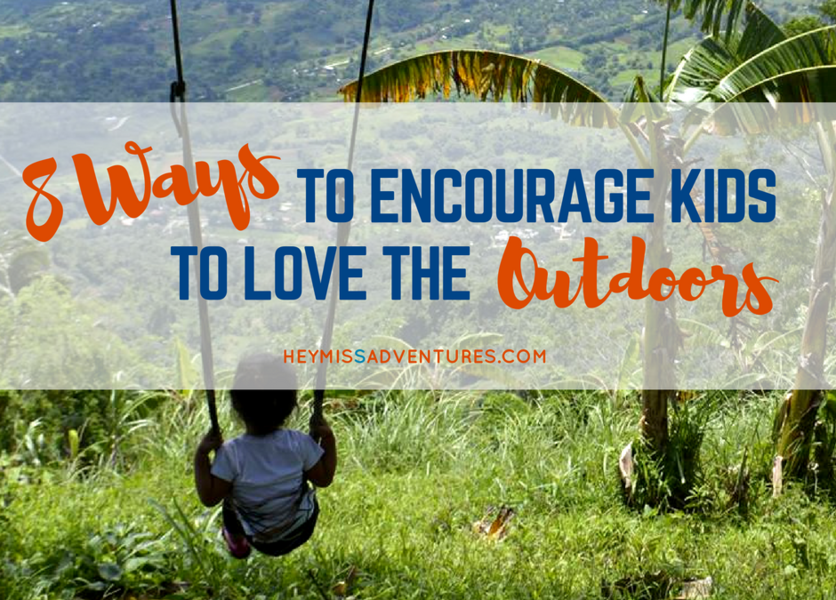 8 Simple Ways to Encourage Your Kids to Love the Outdoors