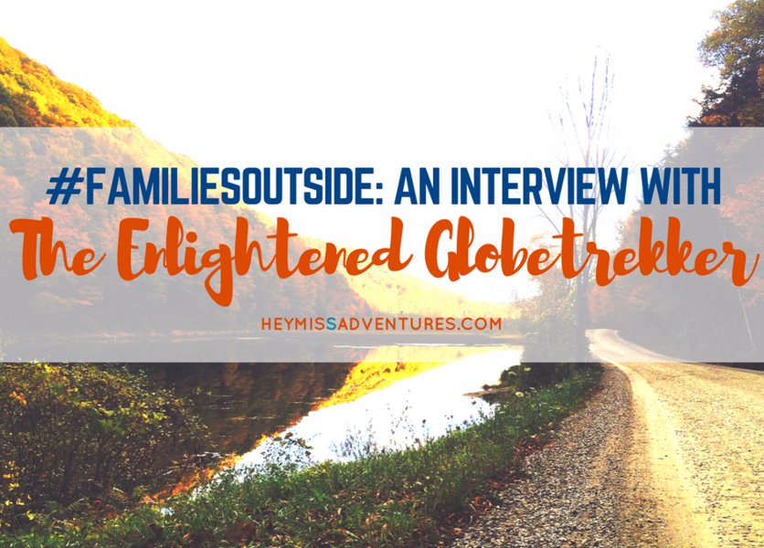 #FamiliesOutside: An Interview with Enlightened Globetrekker