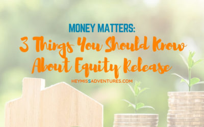 3 Things You Should Know About Equity Release