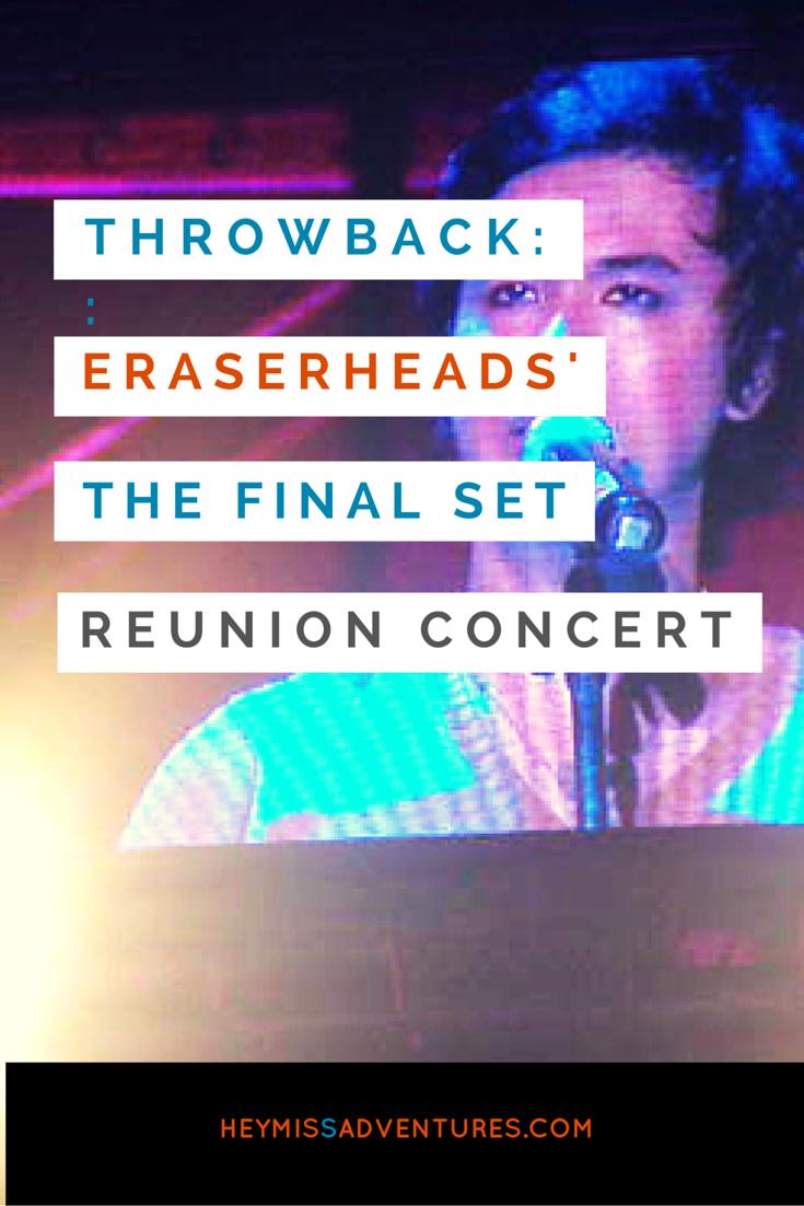 Throwback: The Eraserheads' The Final Set Reunion Concert