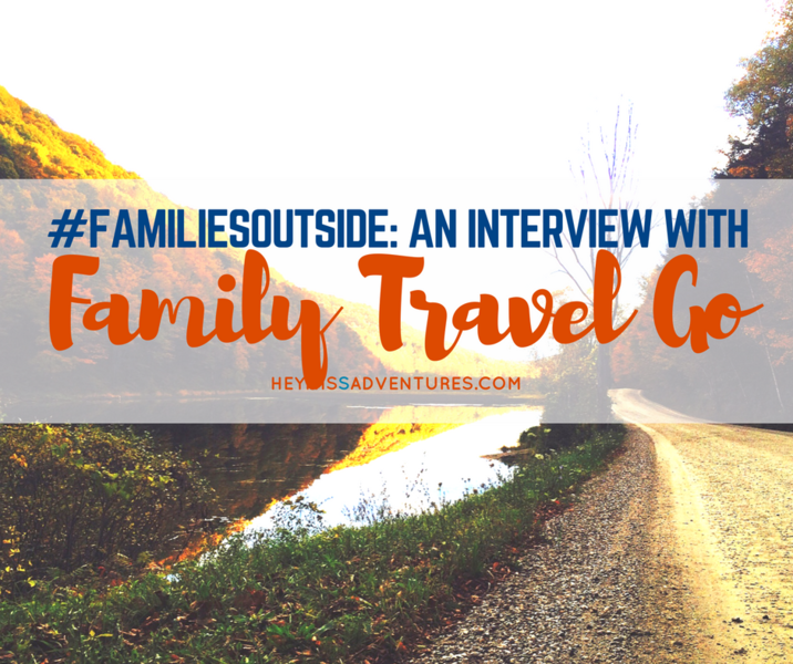 #FamiliesOutside: An Interview with Family Travel Go