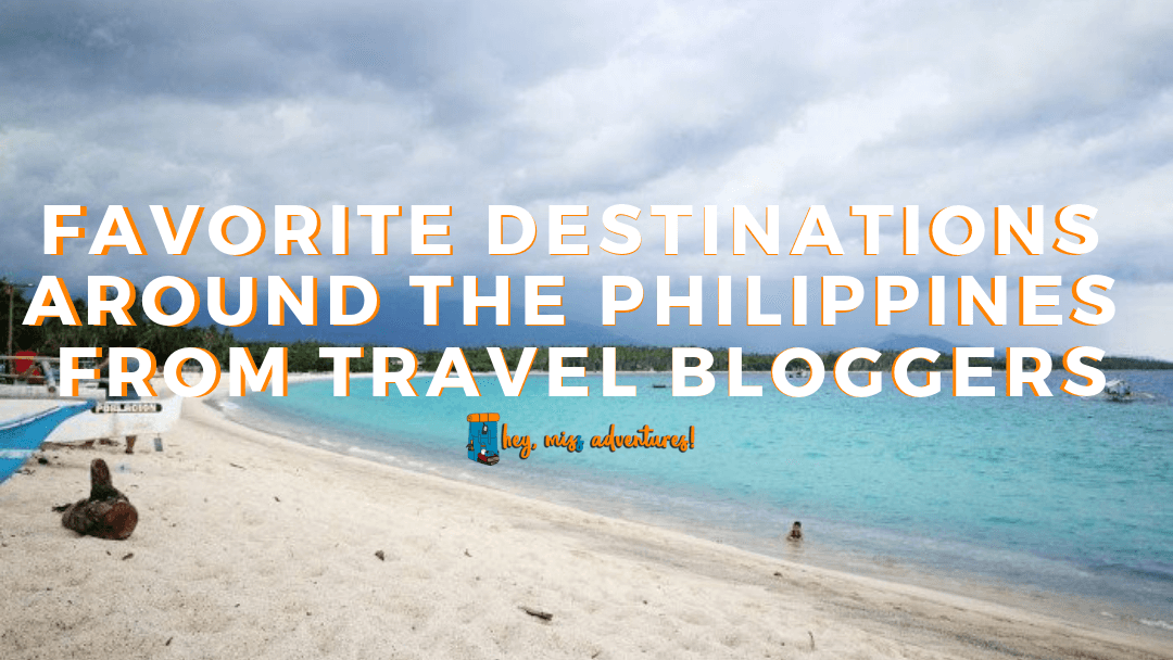 Favorite Destinations Around the Philippines from Travel Bloggers