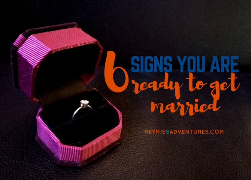 Top 6 Signs You are Ready to Get Married