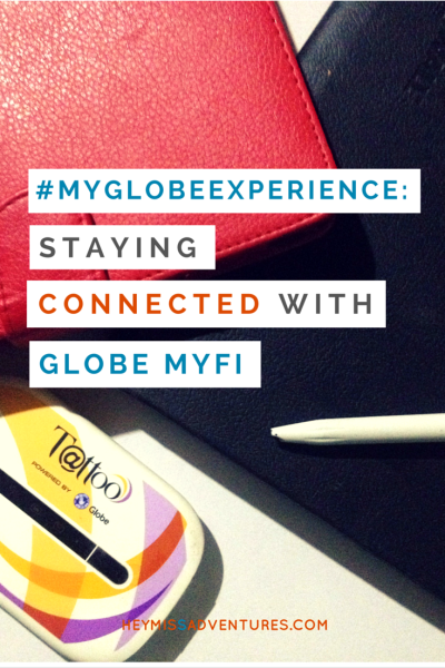 #MyGlobeExperience: Staying Connected with Globe MyFi   Hey, Miss Adventures!