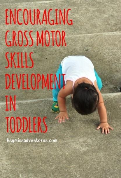Encouraging Your Kid's Gross Motor Skills Development | Hey, Miss Adventures!