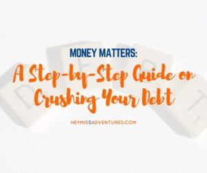 A Step-by-Step Guide on Crushing Your Debt