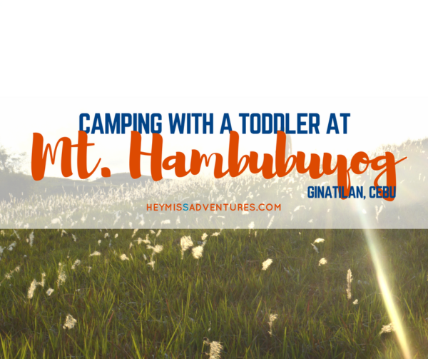 Camping With A Toddler at Mt. Hambubuyog, Ginatilan || heymissadventures.com