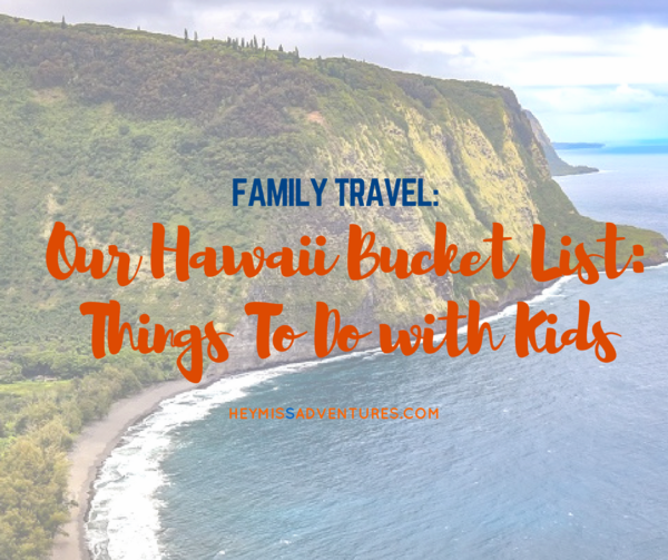 Our Hawaii Bucket List: Things To Do with Kids