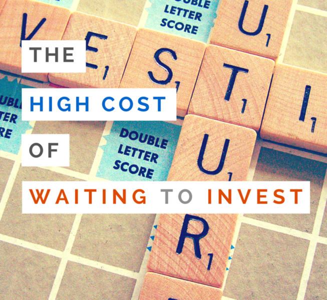 The High Cost of Waiting to Invest
