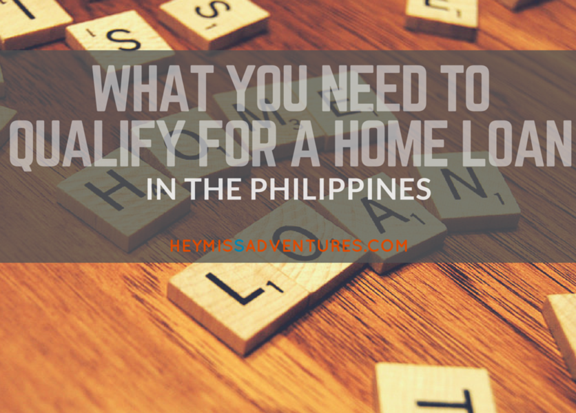 What You Need to Qualify for a Home Loan in the Philippines