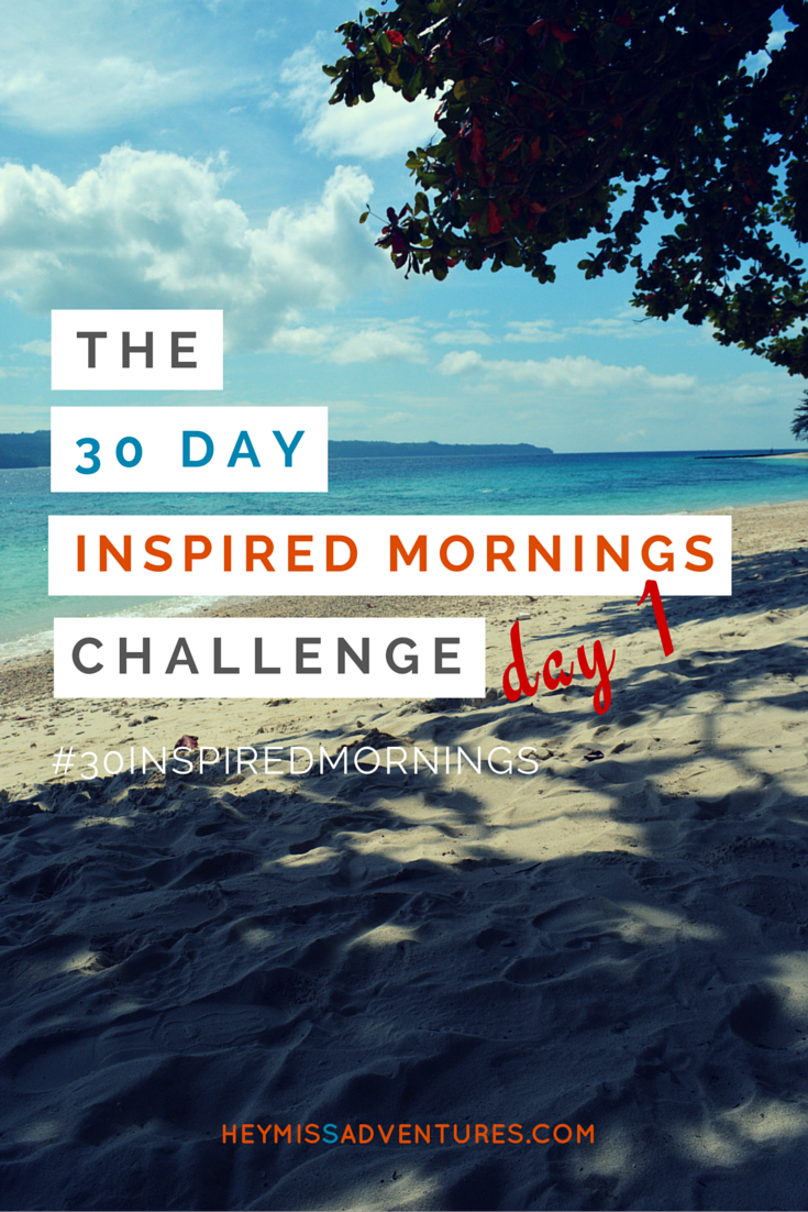 The 30-Day Inspired Mornings Challenge: Day 1
