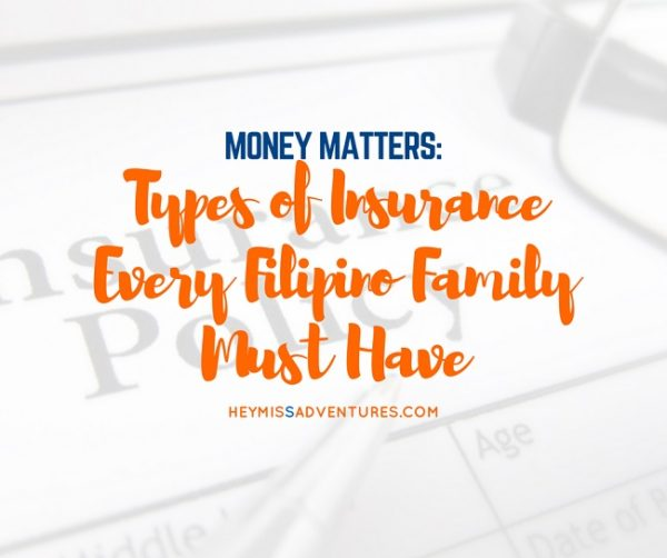 Types of Insurance Policies Every Filipino Family Must Have