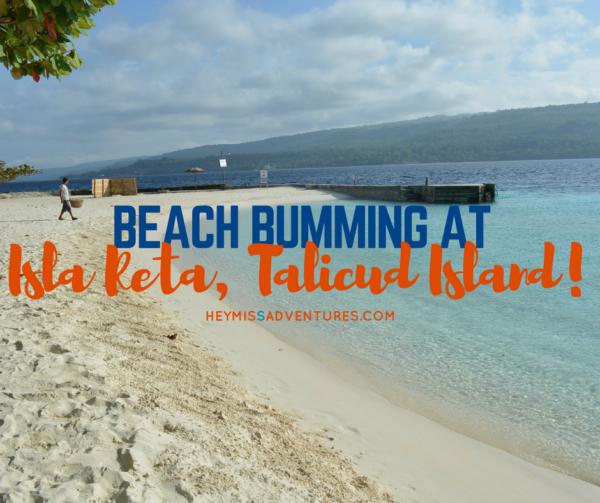 Beach Bumming at Isla Reta Talicud Island | Hey, Miss Adventures!