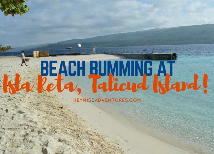 Beach Bumming at Isla Reta Talicud Island