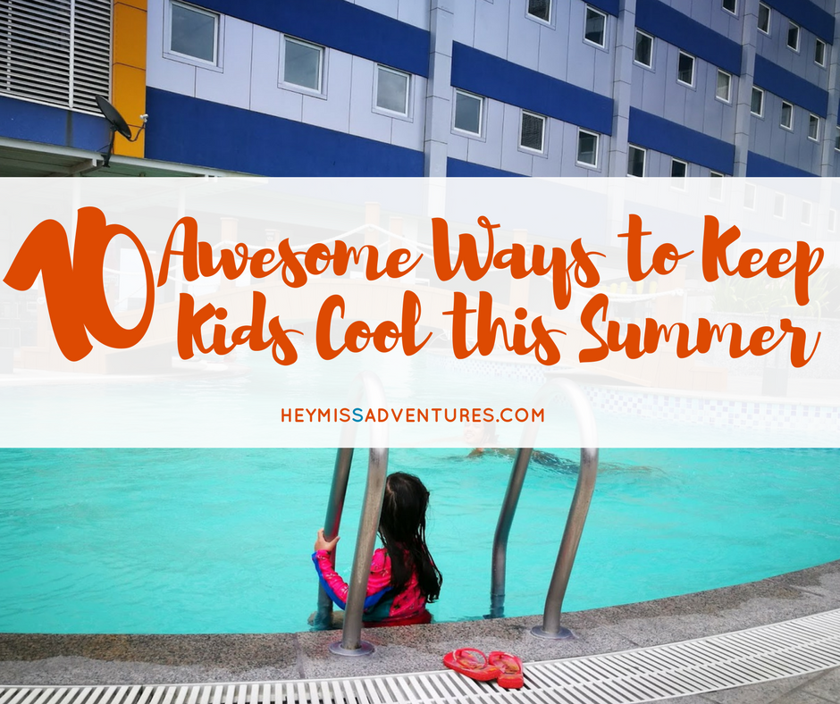 10 Awesome Ways to Keep Kids Cool this Summer
