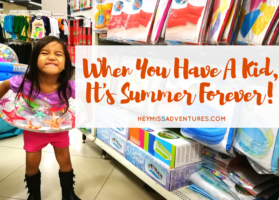 When You Have A Kid, It's Summer Forever!