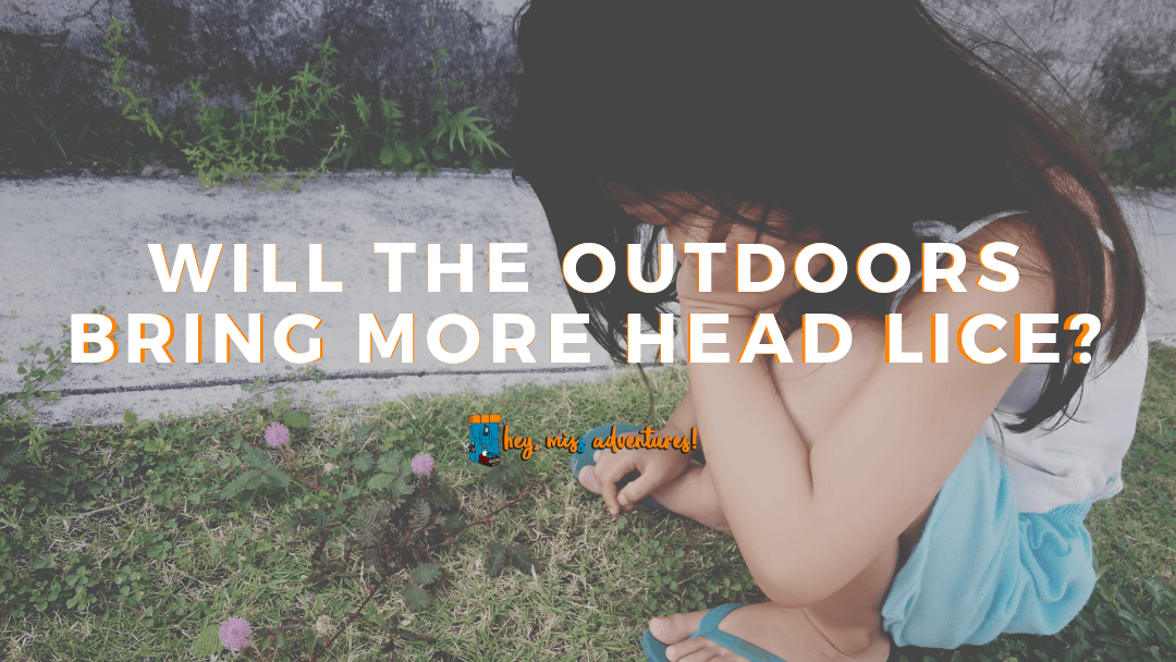 Will More Outdoors Bring More Head Lice?