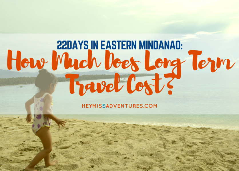22 Days in Eastern Mindanao: How Much Does Long Term Travel Cost?