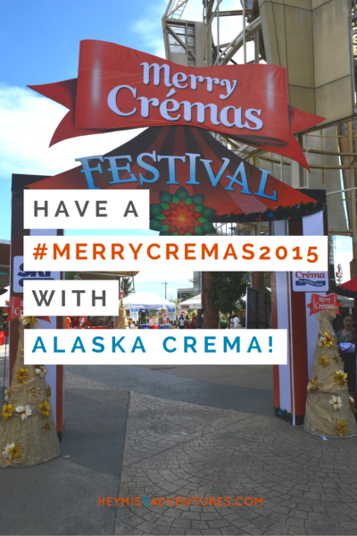 Have a #MerryCremas2015 with Alaska Crema! | Hey, Miss Adventures!