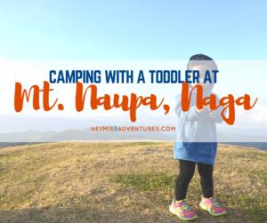 Camping at Mt. Naupa With A Toddler