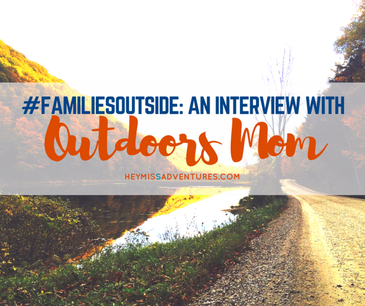 #FamiliesOutside: An Interview with Outdoors Mom
