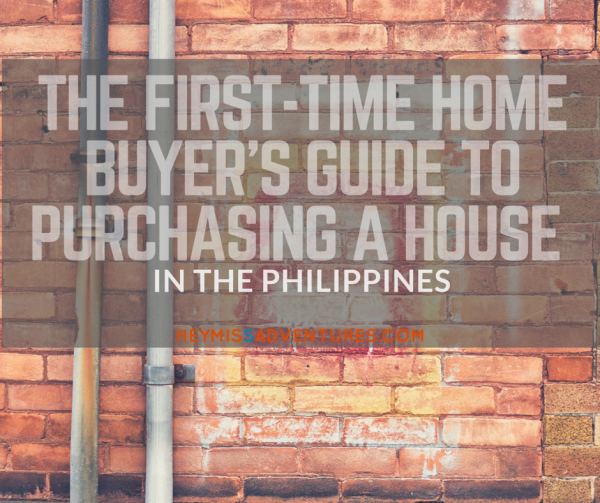 The First Time Home Buyer's Guide to Purchasing a House in the Philippines | Hey, Miss Adventures!