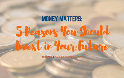 5 Reasons You Should Invest in Your Future