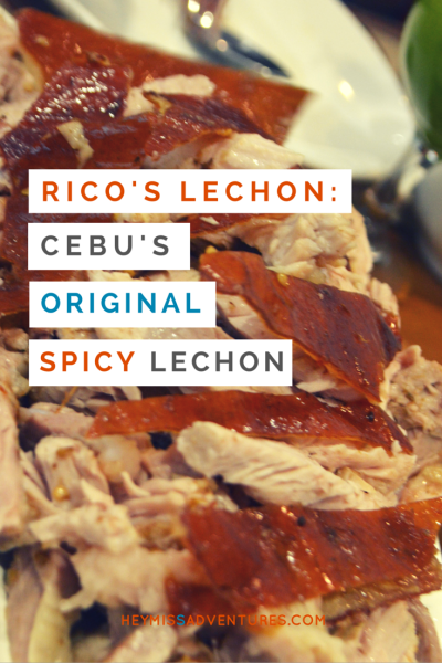 Rico's Lechon: Home of the Cebu's Original Spicy Lechon | Hey, Miss Adventures!