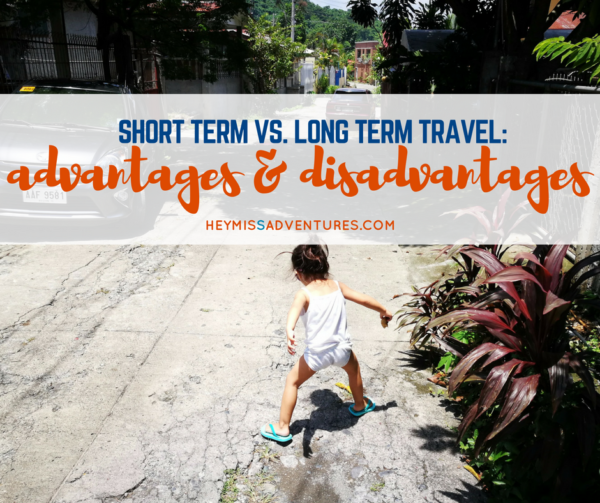 Short Term vs. Long Term Travel: Advantages and Disadvantages | Hey, Miss Adventures!