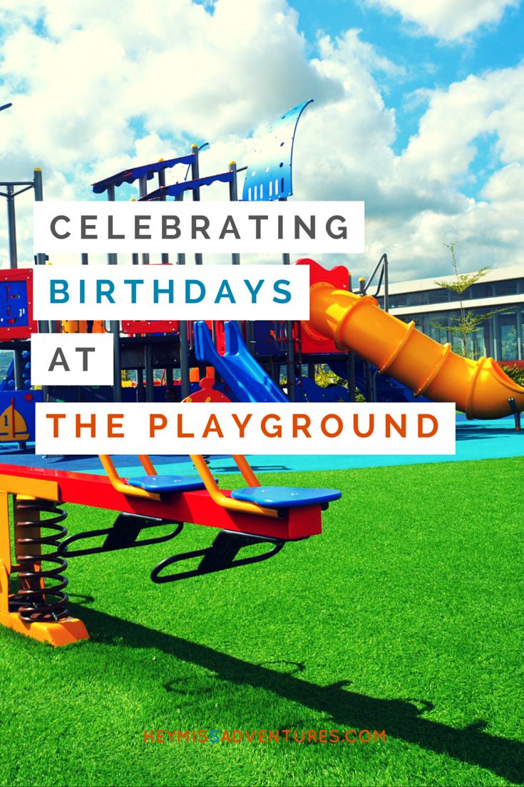 Celebrating Birthdays at The Playground