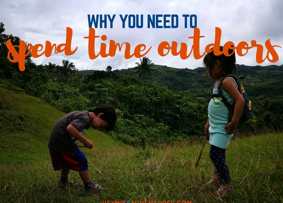 Why You Need to Spend Time Outdoors