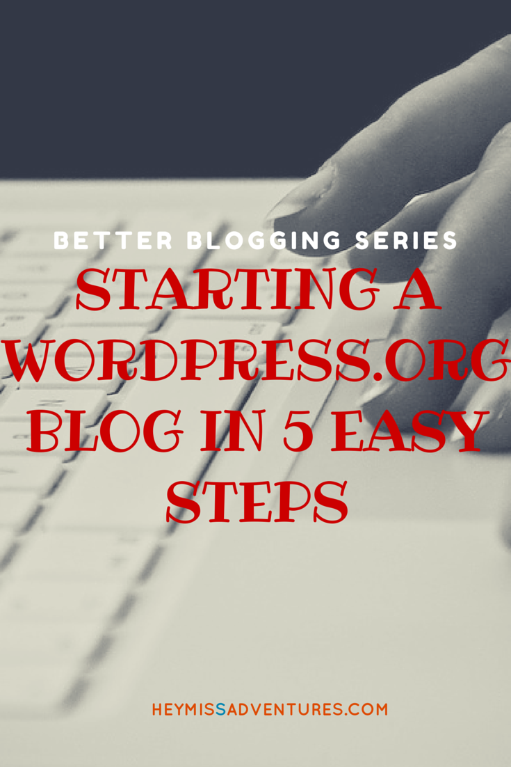 Starting A WordPress.Org Blog in 5 Easy Steps