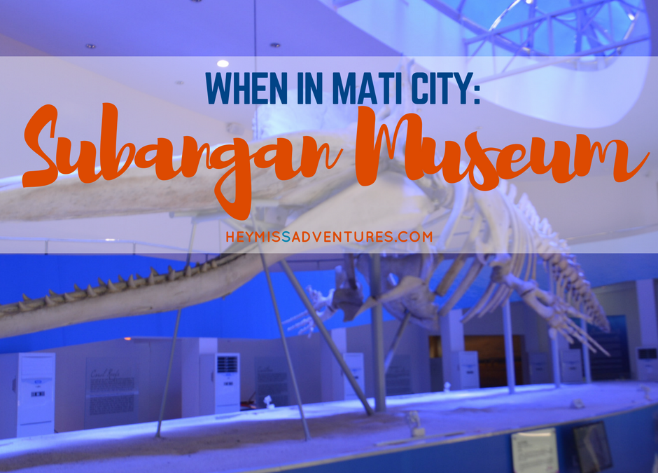 When in Mati City: Visiting Davor and More at Subangan Museum