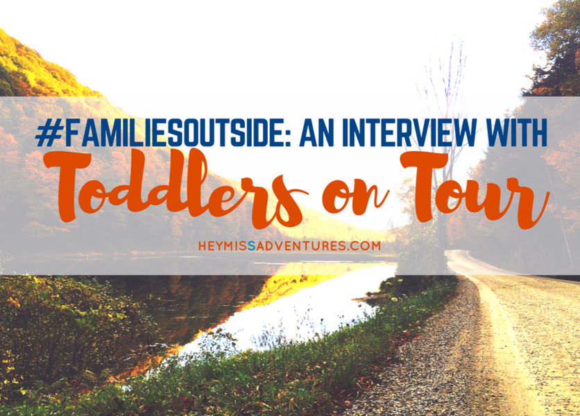 #FamiliesOutside: An Interview with Toddlers On Tour