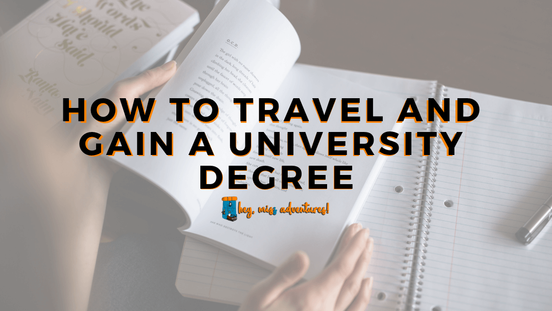 How to Travel AND Gain a University Degree