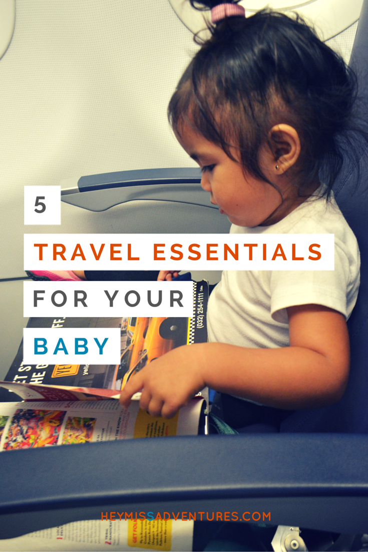 5 Travel Essentials for Your Baby | Hey, Miss Adventures!